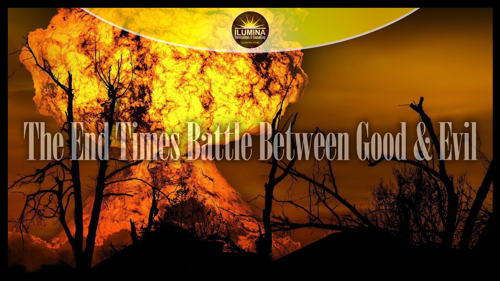 The End Times Battle Between Good & Evil